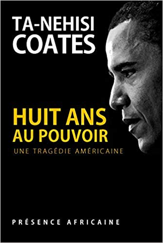 Click for more detail about Huit ans au pouvoir by Ta-Nehisi Coates