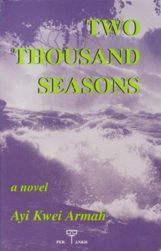 Click for more detail about Two Thousand Seasons by Ayi Kwei Armah