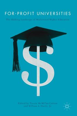 Book Cover For-Profit Universities: The Shifting Landscape of Marketized Higher Education (2017) by Tressie McMillan Cottom