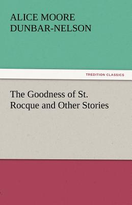 Click for more detail about The Goodness of St. Rocque and Other Stories by Alice Dunbar-Nelson