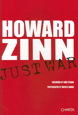 Click for more detail about Just War: By Howard Zinn by Howard Zinn