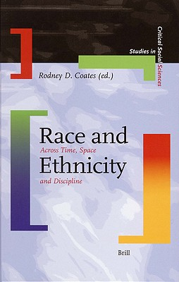 Book Cover Race and Ethnicity: Across Time, Space and Discipline (Studies in Critical Social Sciences (Brill Academic)) by Rodney D. Coates