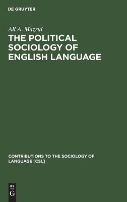 Click for more detail about The Political Sociology of English Language: An African Perspective by Ali Mazrui