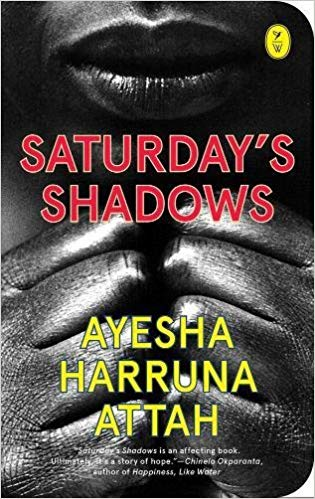 Click for more detail about Saturday's Shadows by Ayesha Harruna Attah