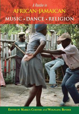 Click for more detail about A Reader in African-Jamaican Music Dance and Religion by Markus Coester and Wolfgang Bender