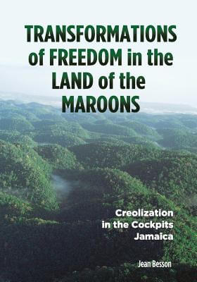book cover Transformations of Freedom in the Land of the Maroons: Creolization in the Cockpits Jamaica