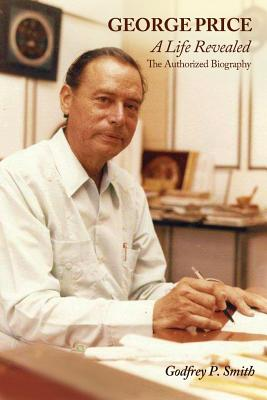 Click for more detail about George Price: A Life Revealed - The Authorized Biography by Godfrey P. Smith