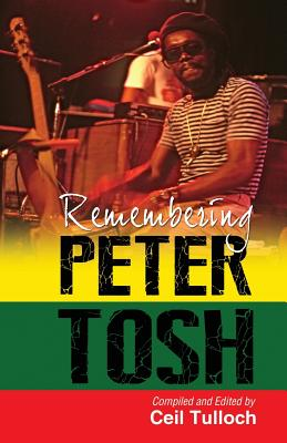 Click for more detail about Remembering Peter Tosh by Ceil Tulloch