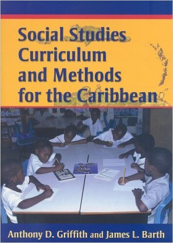 Book Cover Social Studies Curriculum and Methods for the Caribbean by Anthony D. Griffith and James L. Barth