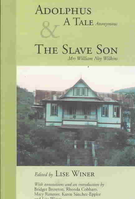 Click for more detail about Adolphus, a Tale (Anonymous) & the Slave Son (The Caribbean Heritage Series) by Lise Winer