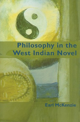 Click for more detail about Philosophy in the West Indian Novel by Earl McKenzie