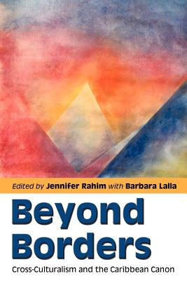 Click for more detail about Beyond Borders: Cross-Culturalism and the Caribbean Canon by Jennifer Rahim