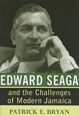 Click for more detail about Edward Seaga and the Challenges of Modern Jamaica by Patrick E. Bryan