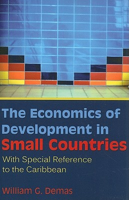 Click for more detail about The Economics of Development in Small Countries: With Special Reference to the Caribbean by William G. Demas