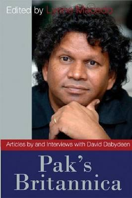 Click for more detail about Pak's Britannica: Articles by and Interviews with David Dabydeen by Lynne Macedo