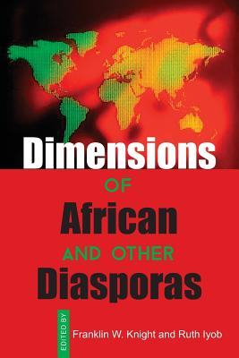 Click for more detail about Dimensions of African and Other Diasporas by Ruth Iyob and Franklin W. Knight