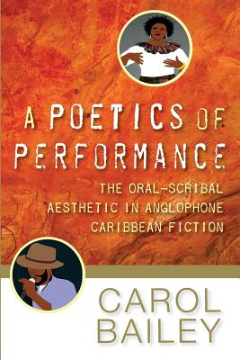 Click for more detail about A Poetics of Performance by Carol Bailey