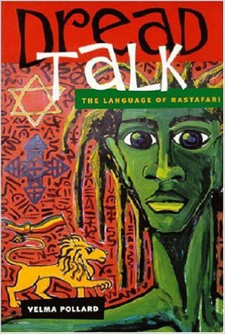 Click for more detail about Dread Talk: The Language of Rastafari by Velma Pollard