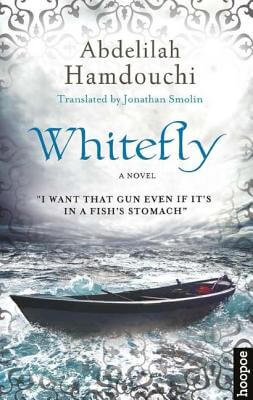 Click for more detail about Whitefly: A Novel by Abdelilah Hamdouchi