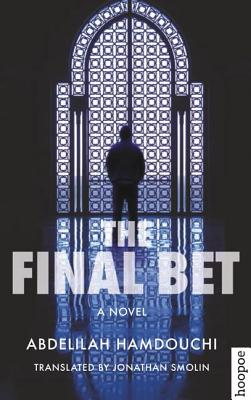 Click for more detail about The Final Bet: A Novel (Hoopoe Fiction) by Abdelilah Hamdouchi