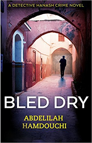 Click for more detail about Bled Dry: A Novel by Abdelilah Hamdouchi