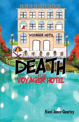 Click for more detail about Death at the Voyager Hotel by Kwei Quartey