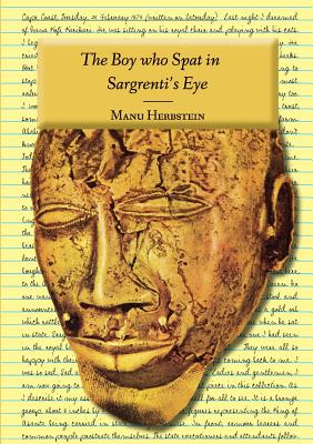Click for more detail about The Boy who Spat in Sargrenti's Eye by Manu Herbstein