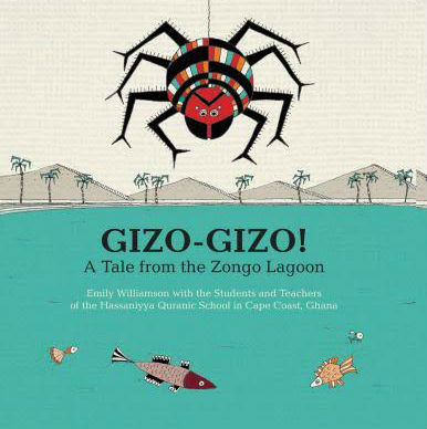 Click for more detail about Gizo-Gizo: A Tale from the Zongo Lagoon 2016 by Emily Williamson