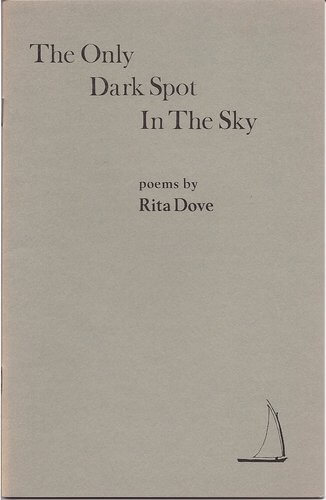 Click for more detail about Only Dark Spot in the Sky by Rita Dove
