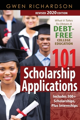 Click for more detail about 101 Scholarship Applications (Revised 2020 Edition) by Gwen Richardson