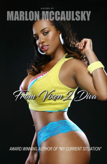 Click for more detail about From Vixen 2 Diva by Marlon McCaulsky