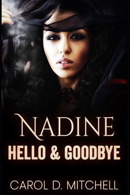 Click for more detail about Nadine Hello & Goodbye by Carol Denise Mitchell