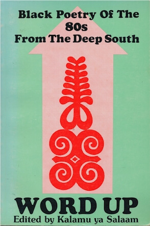 Click for more detail about Word Up: Black Poetry of the 80s From The Deep South by Kalamu ya Salaam