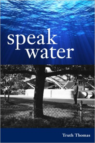 Click for more detail about Speak Water by Truth Thomas