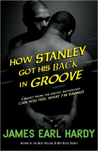 Book cover of How Stanley Got His Back in Groove by James Earl Hardy