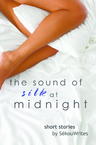 Click for more detail about The Sound of Silk At Midnight by SekouWrites