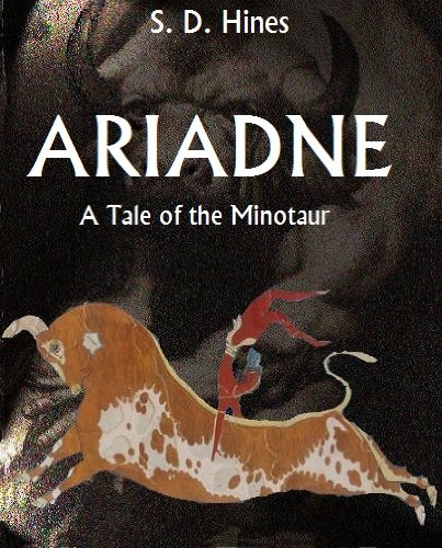 Click for more detail about Ariadne: A Tale of the Minotaur (Heroines of Classical Greece Book 2) by S. D. Hines