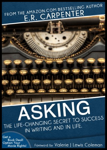 Click for more detail about ASKING: The Life-Changing Secret to Success in WRITING and in Life by Emanuel Carpenter