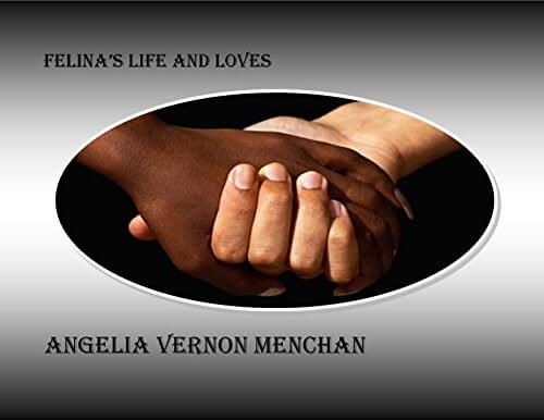 Click for more detail about Felina's Life and Loves: The Felix Women I by Angelia Vernon Menchan