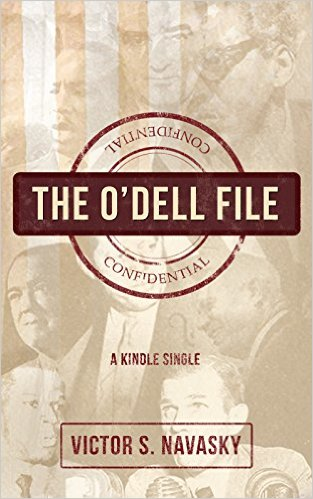 Click for more detail about The O'Dell File by Victor S. Navasky