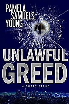 Click for more detail about Unlawful Greed: A Short Story by Pamela Samuels Young