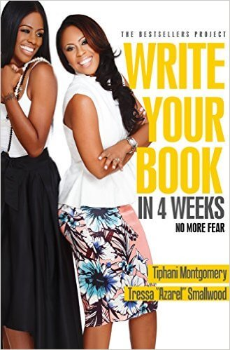 "Click for more detail about Write Your Book in 4 Weeks: No More Fear by Tressa ""Azarel"" Smallwood and Tiphani Montgomery"