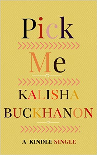 Click for more detail about Pick Me by Kalisha Buckhanon