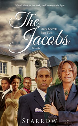 Click for more detail about The Jacobs: What's done in the dark, shall come to the light. (Dark Secrets-Novella Book 2) by Johanna Sparrow
