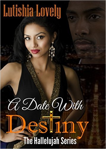 Book Cover A Date With Destiny (The Hallelujah Series) by Lutishia Lovely