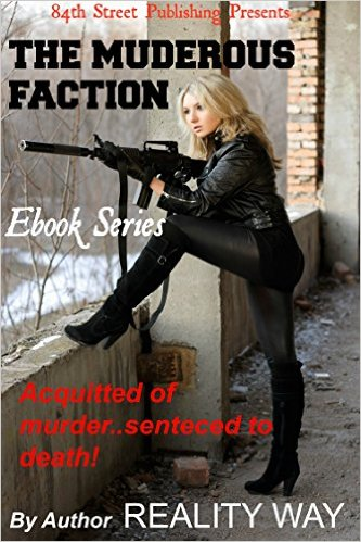 Click for more detail about The Murderous Faction: Acquitted of murder…sentenced to death! by Reality Way