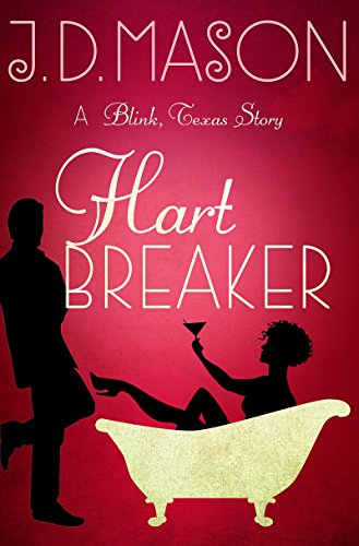 Click for more detail about Hart Breaker: A Blink, Texas story by J.D. Mason
