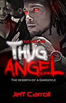 Click for more detail about Thug Angel; Rebirth of a Gargoyle by Jeff Carroll