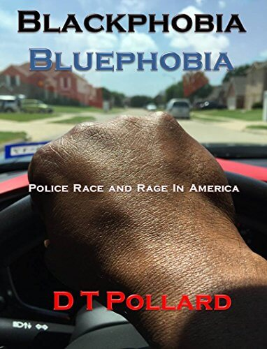 Click for more detail about Blackphobia - Bluephobia: Police Race and Rage in America by D.T. Pollard