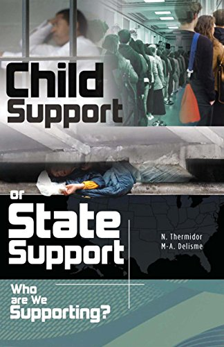 Click for more detail about Child Support or State Support: Who are We Supporting? by Nahum Thermidor